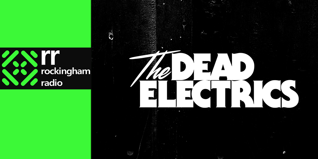 The Dead Electrics added to Rockingham Radio's Rock, Grunge and Metal Show!