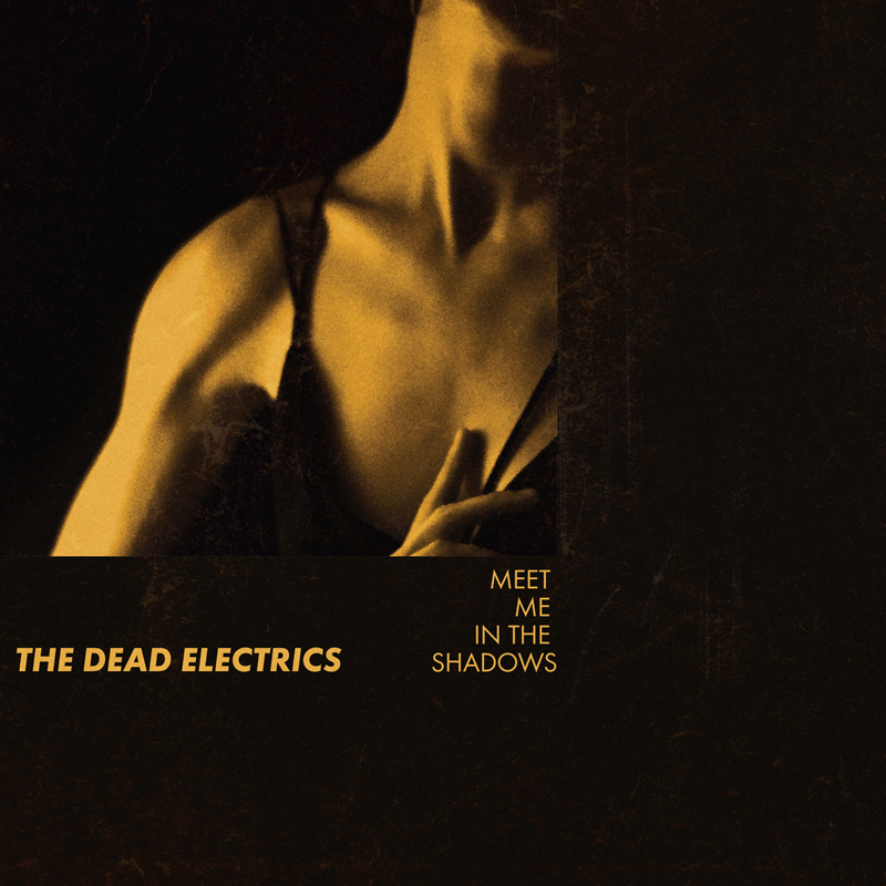 The Dead Electrics -Meet Me In the Shadows Single Artwork